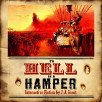 To Hell in a Hamper - interactive fiction by J. J. Guest
